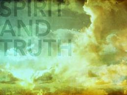 Sprit and Truth